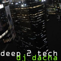 DJ Dacha - Deep 2 Tech - DL53