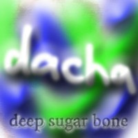 DJ Dacha - Deep Sugar Bone - DL55