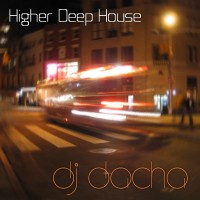 DJ Dacha - Higher Deep House - DL80