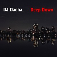 DJ Dacha - Deep Down Mix