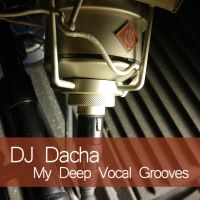 DJ Dacha - My Deep Vocal Grooves