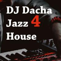 DJ Dacha 149  Jazz 4 House 2017
