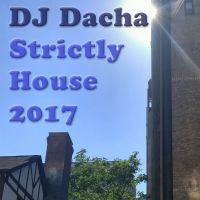 DJ Dacha - Strictly House 2017