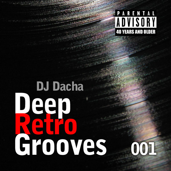 Dj dacha deep retro grooves 001 for Top deep house tracks of all time